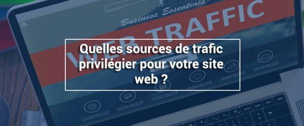 Quelles sources de trafic privilégier pour votre site web ?