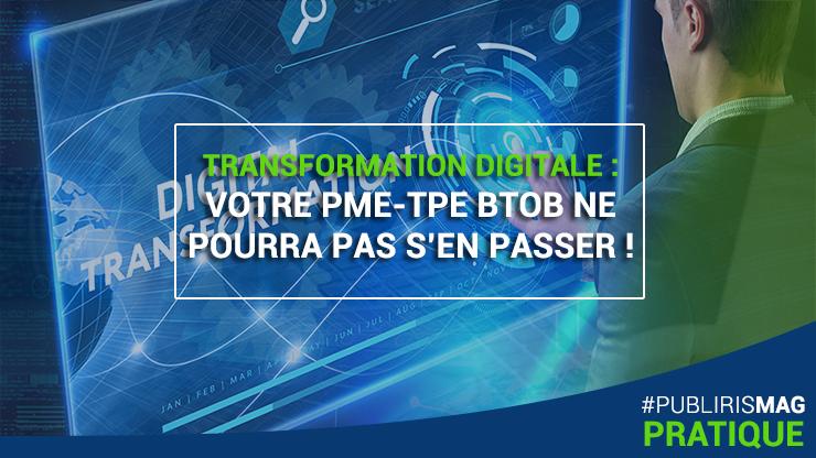 Transformation digitale : votre PME-TPE BtoB ne pourra pas s'en passer !