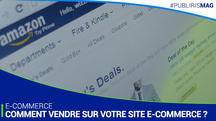Comment vendre sur votre site E-commerce ?