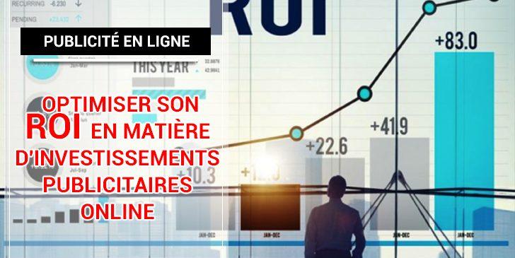 Comment optimiser son ROI en matière d'investissements publicitaires online ?